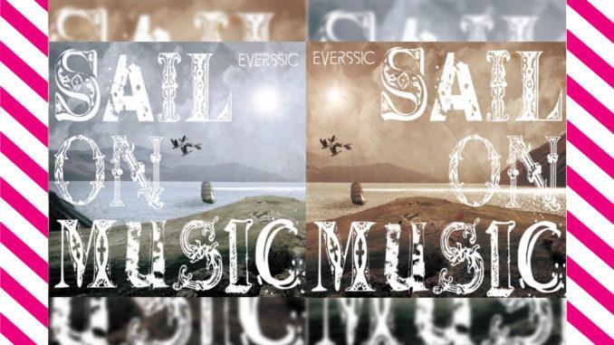 EVERSSIC、MV「SAIL AWAY」をフルで公開 & 試聴開始 &ジャケ写公開!!!